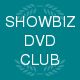 Showbiz  DvD Club