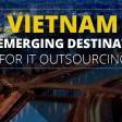 Vietnam - An Emerging Destination for IT Ousourcing